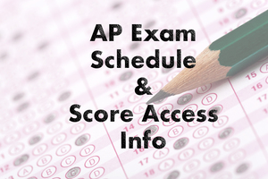 AP Exam Schedule & Score Access Information