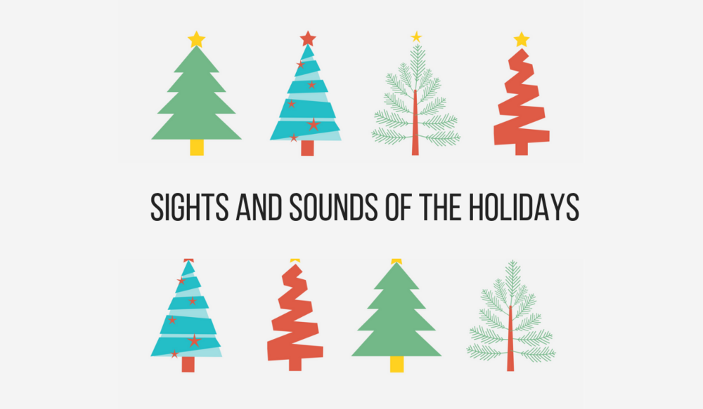 Sights and Sounds of the Holidays
