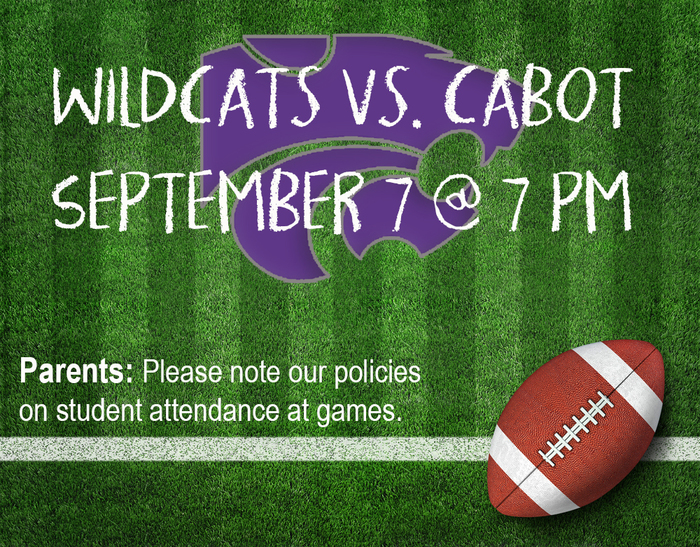 Wildcats vs Cabot 9/7@7pm; parent reminder
