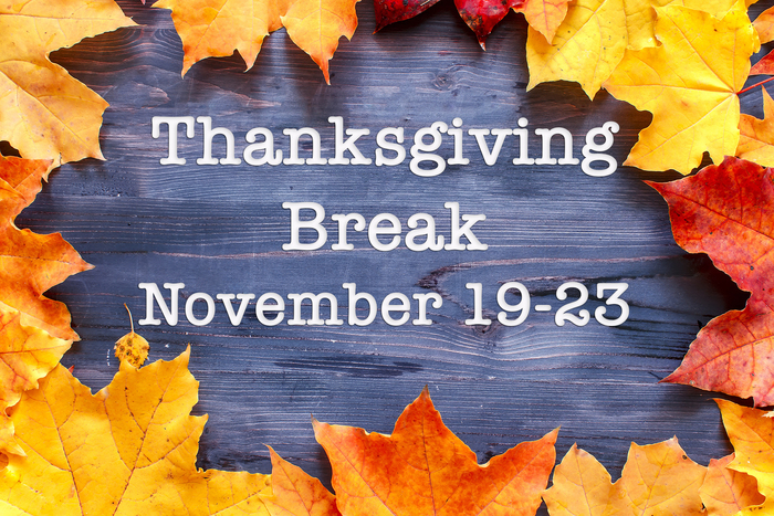 Thanksgiving Break November 19-23