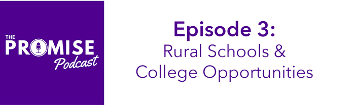 Episode 3: Rural Schools & College Opportunities