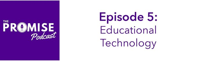 The Promise Podcast: Episode 5: Educational Technology