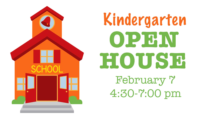 kindergarten Open House 2/7 4:30-7 pm