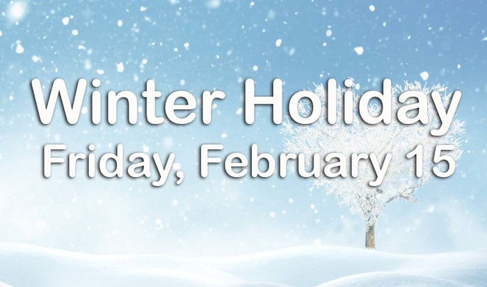 Winter Holiday - 2/15/19 No school for students