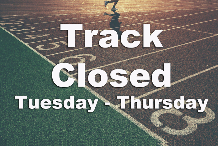 Track closed Tuesday-Thursday