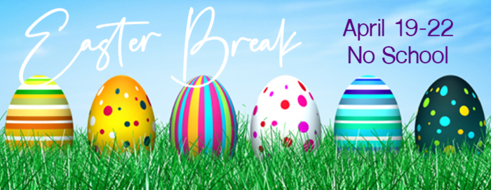 Easter Break April 19-22 No School
