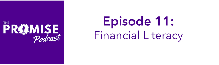 The Promise Podcast: Financial Literacy