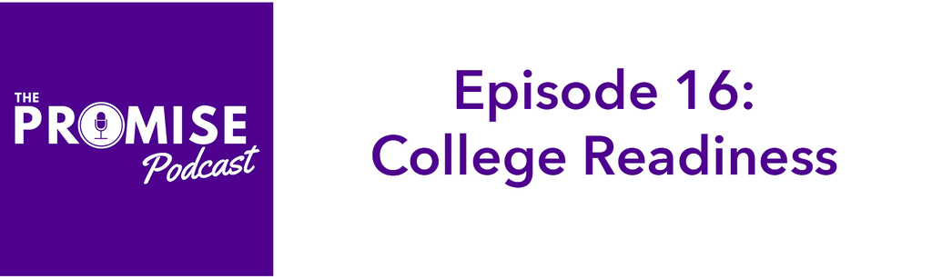 Promise Podcast: College Readiness