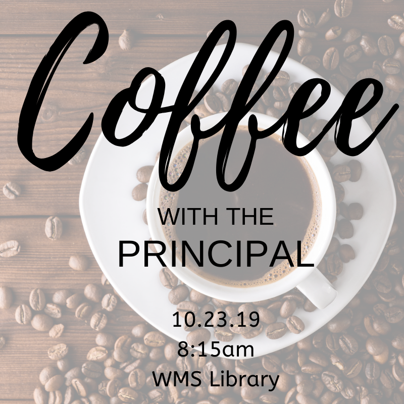 join us for coffee with the principal!