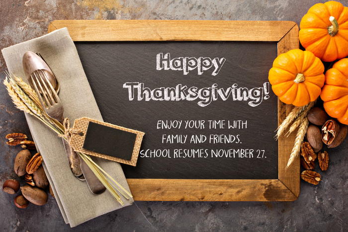 Happy Thanksgiving! School Resumes November 27