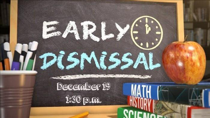 Early Dismissal Tuesday, December 19 at 1:30 p.m.