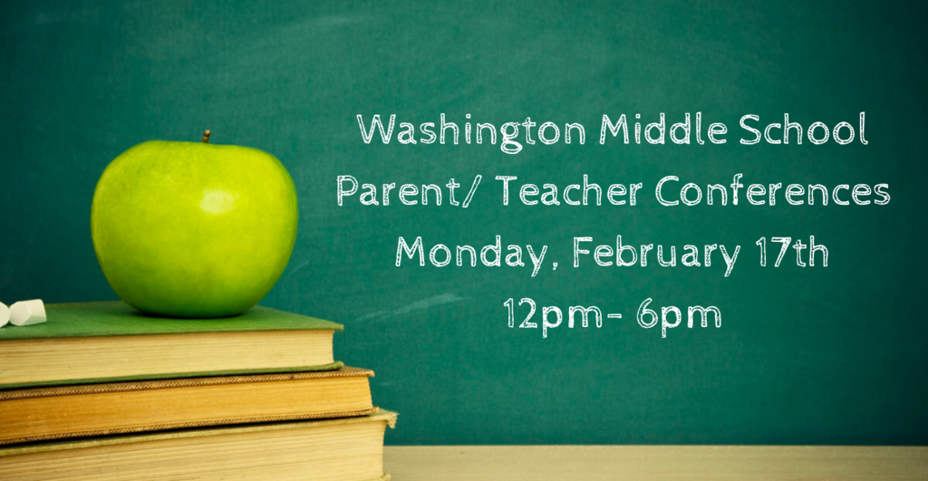 Parent Teacher Conferences Monday, February 17th from 12pm- 6pm