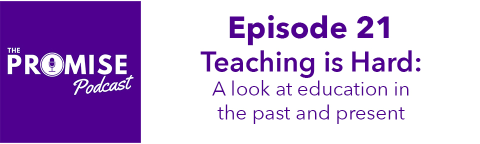 Teaching is hard - The Promise Podcast
