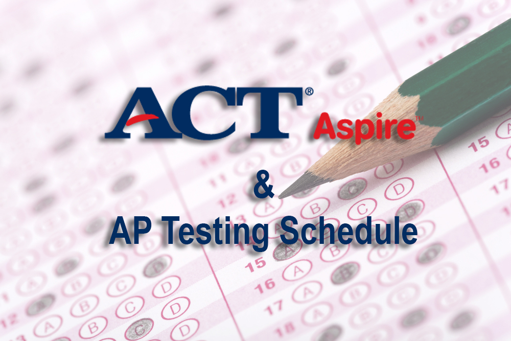 ACT Aspire & AP Testing Schedules