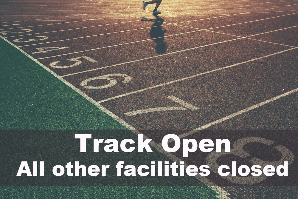 Track open; all other athletic facilities closed