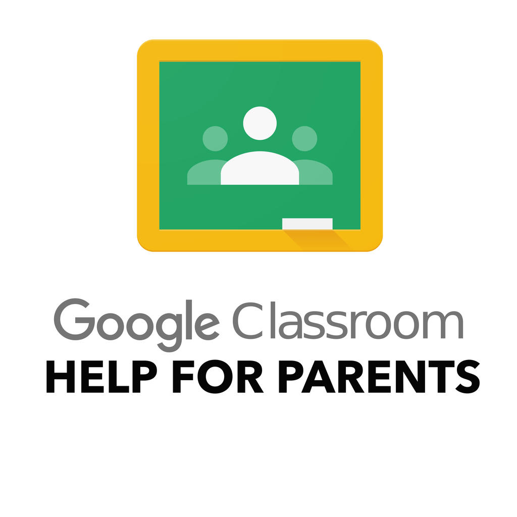 Google Classroom Help for Parents